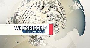 Weltspiegel-Reportage – Bild: ARD