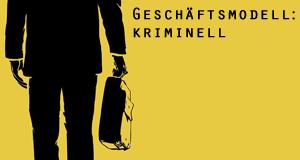 Geschäftsmodell: kriminell – Bild: ZED