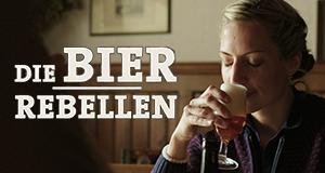 Bier-Rebellen – Bild: BR/Filmbüro Münchner Freiheit 2016