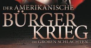 Der amerikanische Bürgerkrieg – Die großen Schlachten – Bild: HMH Hamburger Medien Haus