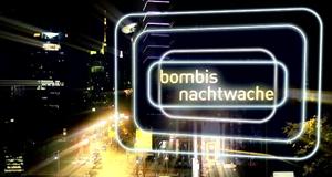 Bombis Nachtwache – Bild: HR
