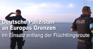Deutsche Polizisten an Europas Grenzen – Bild: ZDF