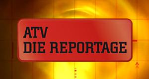 ATV - Die Reportage – Bild: ATV