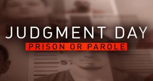 Judgment Day: Prison or Parole? – Bild: Investigation Discovery