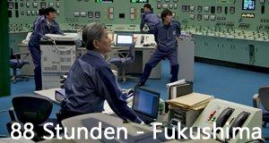 88 Stunden – Fukushima