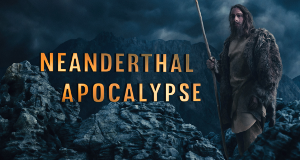 Apokalypse der Neandertaler – Bild: Story House Media Group