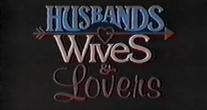 Husbands, Wives & Lovers – Bild: CBS