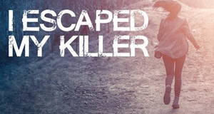 I Escaped My Killer – Bild: LMN