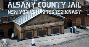 Albany County Jail – New Yorks härtester Knast