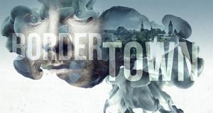 Bordertown – Bild: Fisher King Production