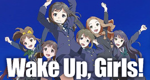 Wake Up, Girls! – Bild: Sentai Filmworks