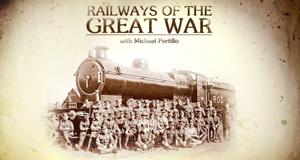 Die Eisenbahn im Ersten Weltkrieg – Bild: BBC