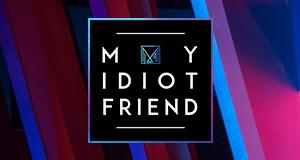 My Idiot Friend – Bild: ProSieben