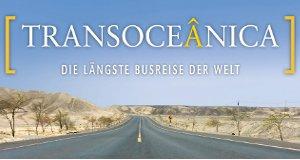 Transoceânica – Die längste Busreise der Welt – Bild: arte/hansengel.de