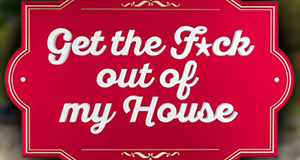 Get the F*ck out of my House – Bild: ProSieben/Willi Weber
