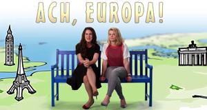 Ach, Europa! – Bild: Gruppe 5 Filmproduktion GmbH