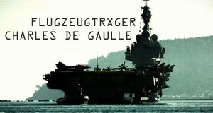 Flugzeugträger Charles de Gaulle – Einsatz im Mittelmeer – Bild: GAD Distribution/Montage