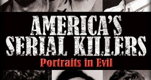 America's Serial Killers: Portraits in Evil