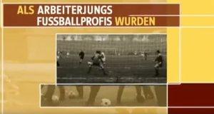 Als Arbeiterjungs Profifußballer wurden