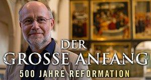 Der große Anfang – 500 Jahre Reformation