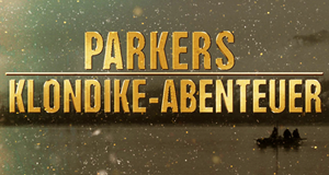 Goldrausch: Parkers Abenteuer – Bild: Discovery Channel/Discovery Communications