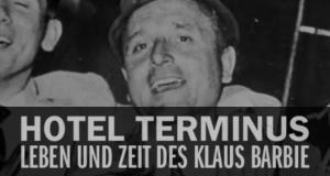 Hôtel Terminus – Leben und Zeit des Klaus Barbie