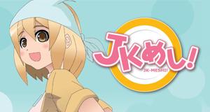 JK-Meshi! – Bild: Kyotoma / Office Nobu
