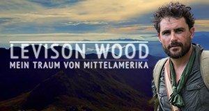 Levison Wood: Mein Traum von Mittelamerika