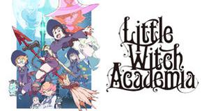 Little Witch Academia – Bild: Netflix/2017 TRIGGER/吉成曜/「リトルウィッチアカデミア」製作委員会