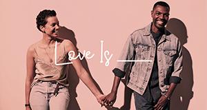 Love Is ___ – Bild: OWN