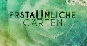 Erstaunliche Gärten – Bild: arte
