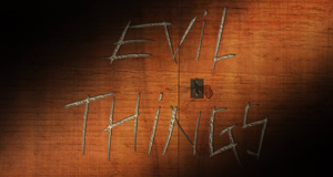 Evil Things – Bild: Painless Productions