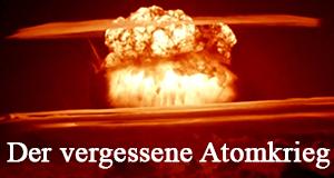 Der vergessene Atomkrieg – Bild: N24