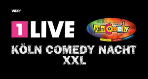 1LIVE Köln Comedy-Nacht XXL – Bild: WDR/1Live