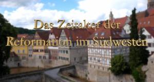 Das Zeitalter der Reformation im Südwesten – Bild: SWR