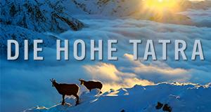 Die Hohe Tatra – Bild: NDR/NDR Naturfilm/Doclights GmbH/Arolla Film/Karol Kalisky