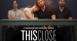 This Close – Bild: Sundance
