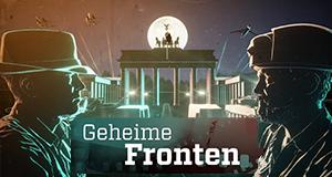 Geheime Fronten – Bild: obs/ZDFinfo/ZDF Digital