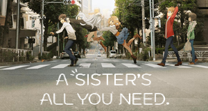 A Sister's All You Need. – Bild: Silver Link