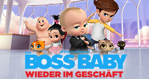 The Boss Baby - Wieder im Geschäft – Bild: Netflix/DreamWorks Animation LLC.