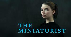 The Miniaturist - Die Magie der kleinen Dinge – Bild: BBC