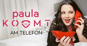 Paula kommt…am Telefon – Bild: sixx/Jens Koch