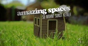Amazing Spaces – So wohnt sonst keiner