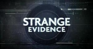 Strange Evidence – Bild: Science Channel/Screenshot
