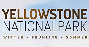Yellowstone Nationalpark – Bild: BBC Earth