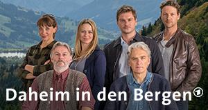 Daheim in den Bergen – Bild: ARD Degeto/Erika Hauri