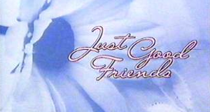 Just Good Friends – Bild: BBC