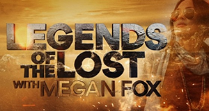 Legends of the Lost with Megan Fox – Bild: Travel Channel