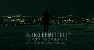 Blind ermittelt – Bild: ARD Degeto/ORF/Mona Film