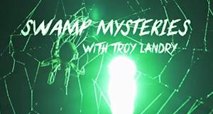 Swamp Mysteries – Auf der Jagd mit Troy Landry – Bild: History
